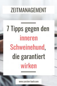 Tipps Aufschieberitis, Prokrastination, inneren Schweinehund besiegen, austricksen, Aufschieben, Zeitmanagement, Selbstmanagement