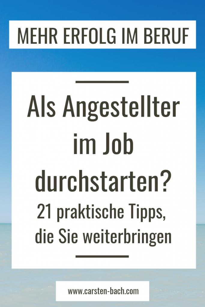 Karrieretipps für Angestellte, Erfolg im Beruf, Karriere machen, im Job weiterkommen, Erfolg, Karriere, Beförderung, Selbstmarketing, Tipps
