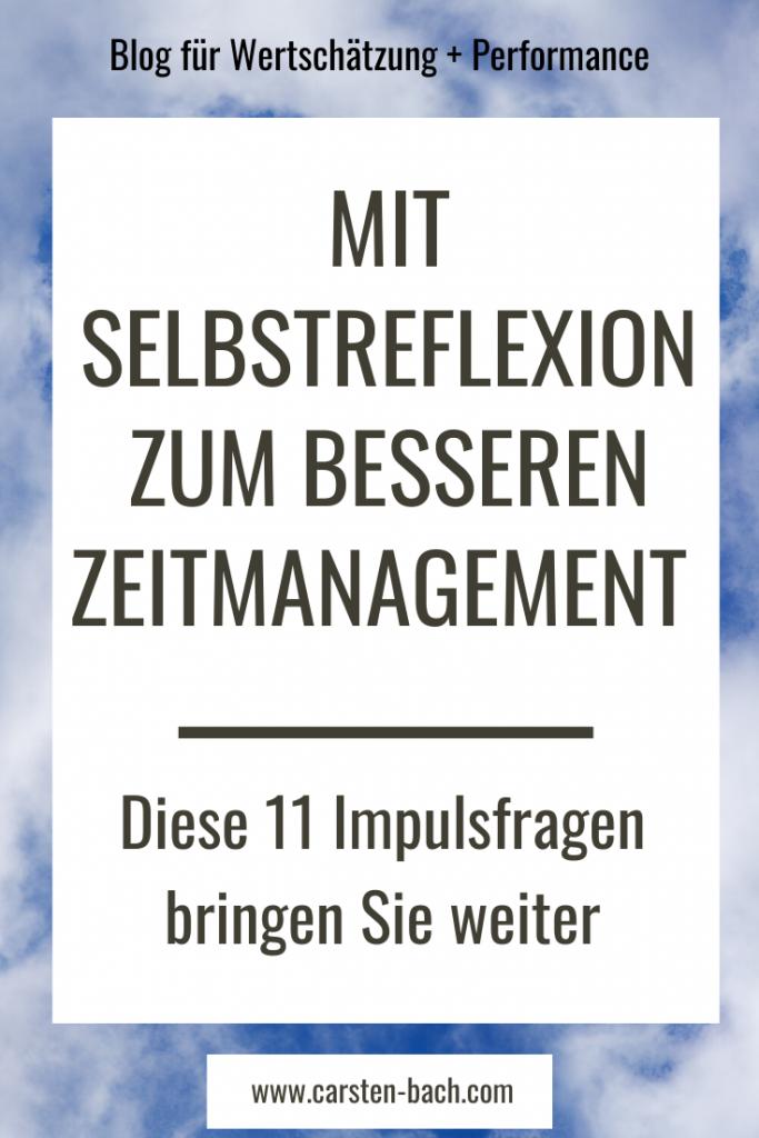 Selbstreflexion, sich selbst besser kennenlernen, Zeitmanagement, Tipps, Reflexionsfragen, Selbstmanagement