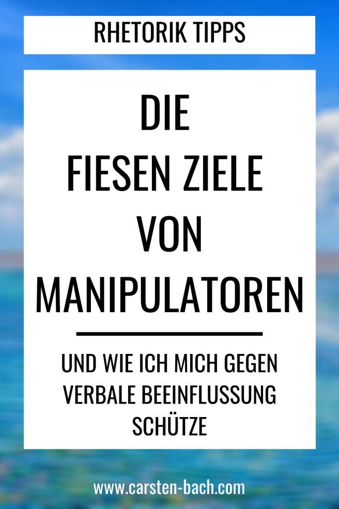 Manipulation, Manipulationstechniken, Rhetorik, Rhetorik Tipps, andere beeinflussen, Manipulatoren, Rhetorik lernen, andere beeinflussen, versteckte Beeinflussung